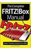 The Complete Fritz!BOX Manual Magazine: Expert Tutorials to Improve Your Skills (English Edition)