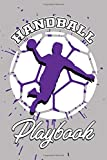 Handball Playbook: Practical notebook for handball enthusiasts   Guided logbook for tracking...