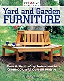 Yard and Garden Furniture, 2nd Edition: Plans & Step-by-Step Instructions to Create 20 Useful...